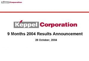 9 Months 2004 Results Announcement 26 October 2004