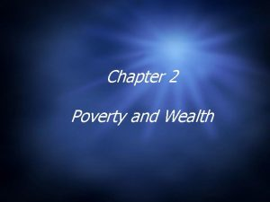 Chapter 2 Poverty and Wealth Economic Inequality in
