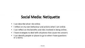 Social Media Netiquette I can describe what I