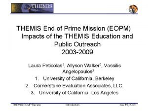THEMIS End of Prime Mission EOPM Impacts of