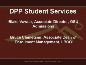 DPP Student Services Blake Vawter Associate Director OSU