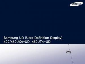 Samsung UD Ultra Definition Display 400460 UXnUD 460