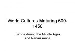 World Cultures Maturing 6001450 Europe during the Middle