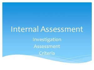 Internal Assessment Investigation Assessment Criteria Total of 24