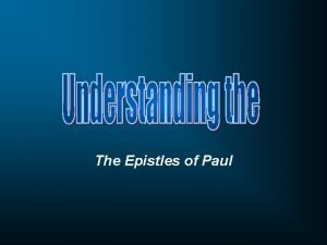 The Epistles of Paul How did Paul utilize