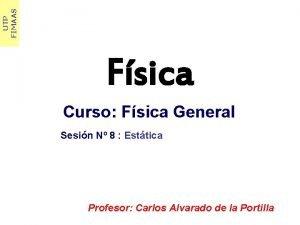 UTP FIMAAS Fsica Curso Fsica General Sesin N