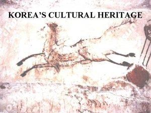 KOREAS CULTURAL HERITAGE General Description Course Title Koreas