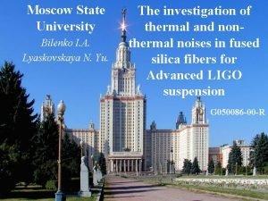 Moscow State University Bilenko I A Lyaskovskaya N