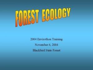 2004 Envirothon Training November 6 2004 Blackbird State