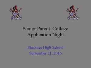 Senior Parent College Application Night Shawnee High School