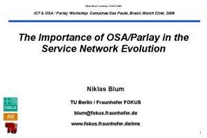 Niklas Blum Fraunhofer FOKUS 2006 ICT OSA Parlay