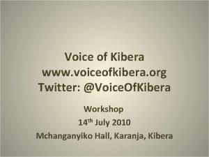 Voice of Kibera www voiceofkibera org Twitter Voice