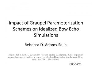 Impact of Graupel Parameterization Schemes on Idealized Bow