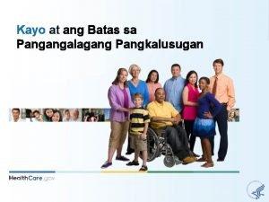 Kayo at ang Batas sa Pangangalagang Pangkalusugan Ang