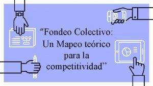 Fondeo Colectivo Un Mapeo terico para la competitividad
