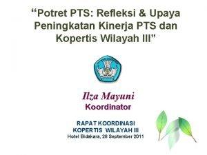 Potret PTS Refleksi Upaya Peningkatan Kinerja PTS dan