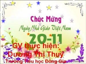 GV thc hin Dng Th Thu Trng Tiu