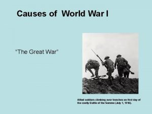 Causes of World War I The Great War