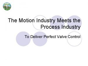 The Motion Industry Meets the Process Industry To