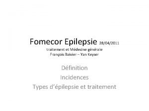 Fomecor Epilepsie 28042011 traitement et Mdecine gnrale Franois