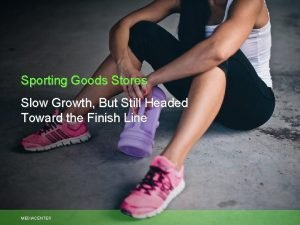 Sporting Goods Stores Slow Growth But Still Headed