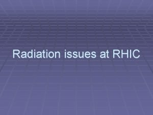 Radiation issues at RHIC RHIC Layout RHIC Tunnel
