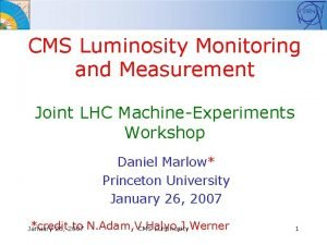 CMS Luminosity Monitoring and Measurement Joint LHC MachineExperiments