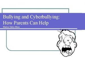 Bullying and Cyberbullying How Parents Can Help Marisa
