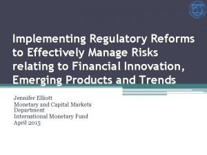 Implementing Regulatory Reforms to Effectively Manage Risks relating