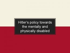 Hitlers policy towards the mentally and physically disabled