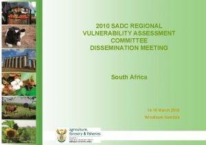 2010 SADC REGIONAL VULNERABILITY ASSESSMENT COMMITTEE DISSEMINATION MEETING