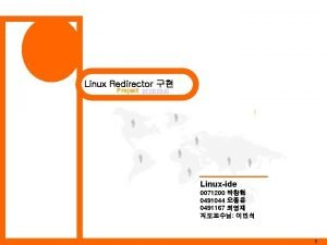 Linux Redirector Project proposal Linuxide 0071200 0491044 0491167