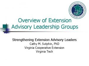 Overview of Extension Advisory Leadership Groups Strengthening Extension