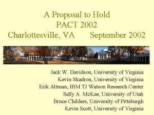 A Proposal to Hold PACT 2002 Charlottesville VA