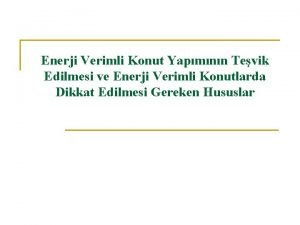 Enerji Verimli Konut Yapmnn Tevik Edilmesi ve Enerji