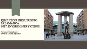 EJECUCIN PRESUPUESTO SALAMANCA 2017 INVERSIONES Y OTROS Portavoz