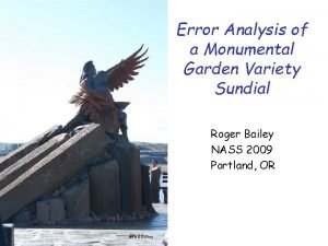 Error Analysis of a Monumental Garden Variety Sundial