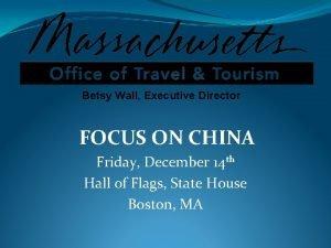 Betsy Wall Executive Director FOCUS ON CHINA Friday