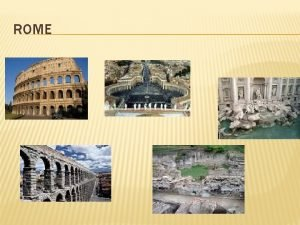 ROME ESSENTIAL QUESTIONS 1 What influences did Rome