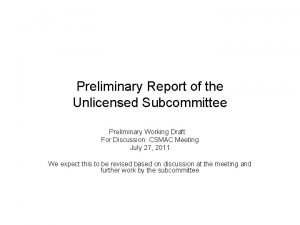 Preliminary Report of the Unlicensed Subcommittee Preliminary Working