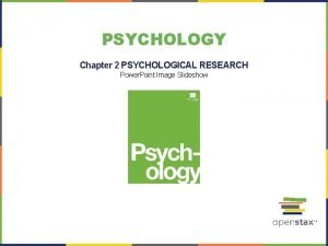 PSYCHOLOGY Chapter 2 PSYCHOLOGICAL RESEARCH Power Point Image