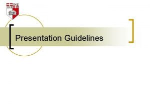 Presentation Guidelines Presentation Guidelines DOS and DONTs for