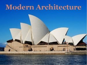 Modern Architecture The Annotated Arch pg 126 129