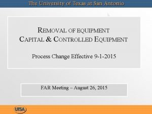 REMOVAL OF EQUIPMENT CAPITAL CONTROLLED EQUIPMENT Process Change