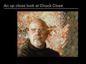 An up close look at Chuck Close C