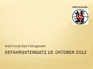 KBM Uwe Quante Kraft Foods Bad Fallingbostel GEFAHRGUTEINSATZ