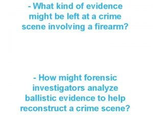 What kind of evidence might be left at
