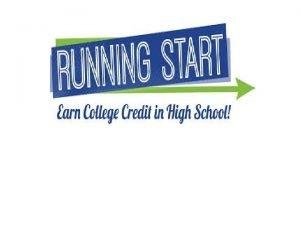 Dual Enrollment Running Start is a dual enrollment