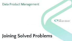Data Product Management Joining Solved Problems John Bowker