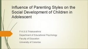 Influence of Parenting Styles on the Social Development